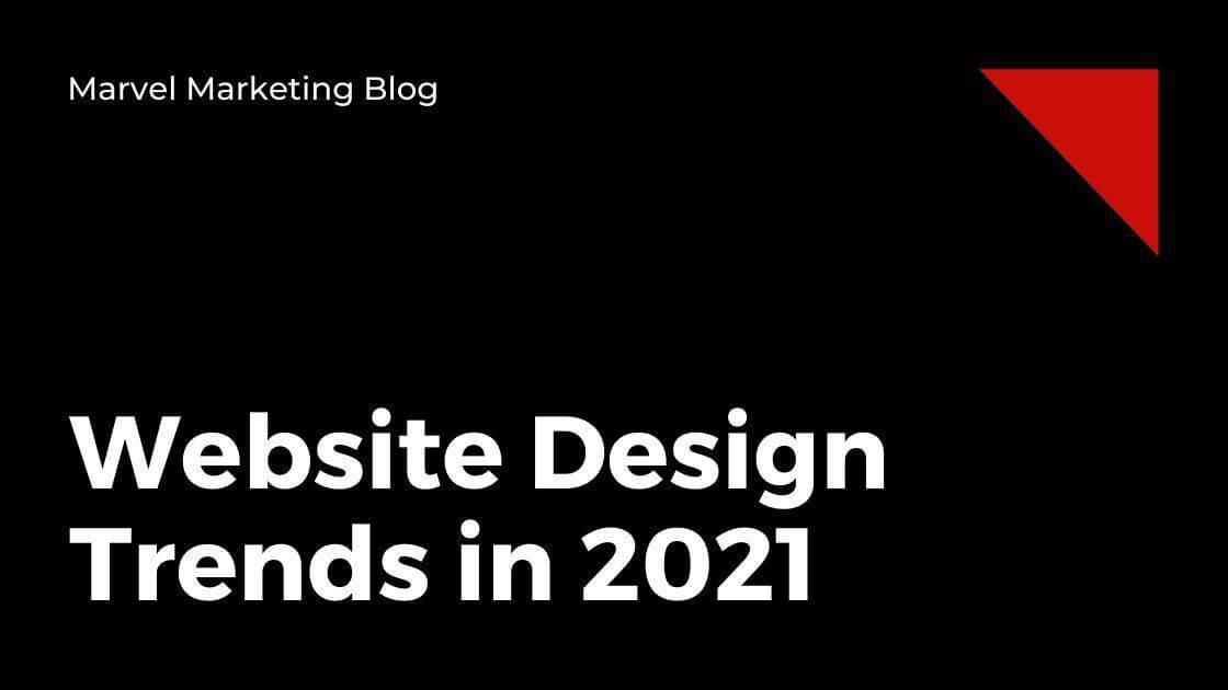 Marvel Marketing - Calgary Digital Marketing Agency 8c0b79f0-0f3d-4245-9cbc-a6d559e8de31-Web-Design-Trends-in-2021 Blog